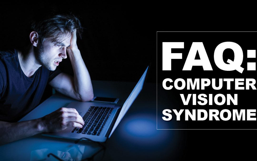 FAQ: Computer Vision Syndrome