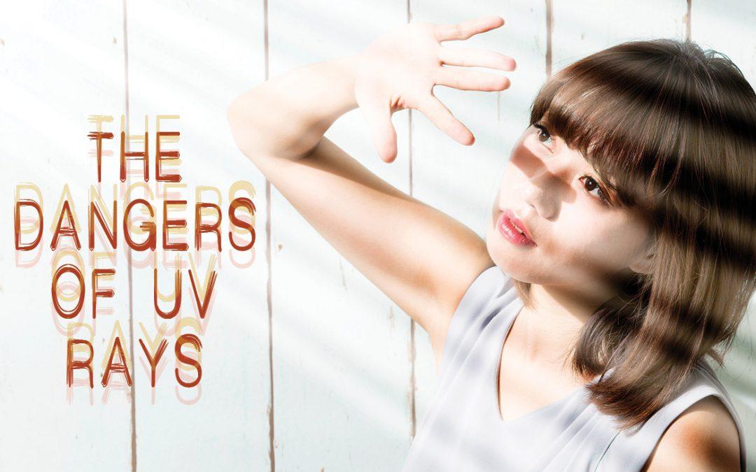 The Dangers of UV Rays